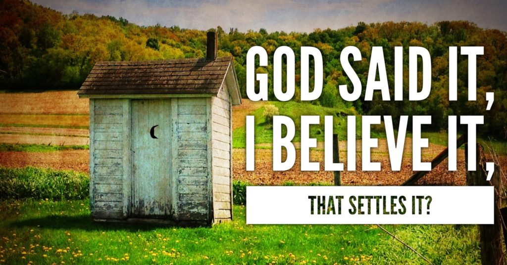 Image result for god said it i believe it that settles it